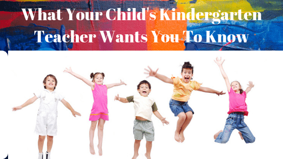 What Your Child's Kindergarten Teacher Wants You To Know Before School Starts